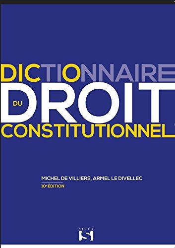 Dictionnaire du droit constitutionnel par Armel Le Divellec, Michel de Villiers