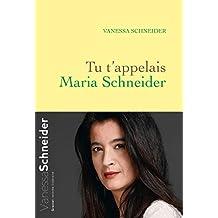 Tu t'appelais Maria Schneider