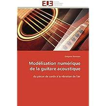 Modélisation numérique de la guitare acoustique