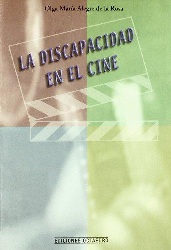 La discapacidad en el cine (Educación-Psicopedagogía) por Olga María Alegre de la Rosa