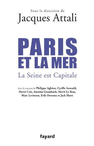 Paris et la mer.: La Seine est Capitale