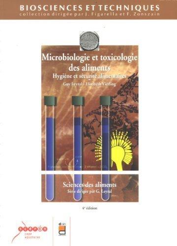 Microbiologie et toxicologie des aliments : Hygiène et sécurité alimentaires de Guy Leyral (30 août 2007) Broché