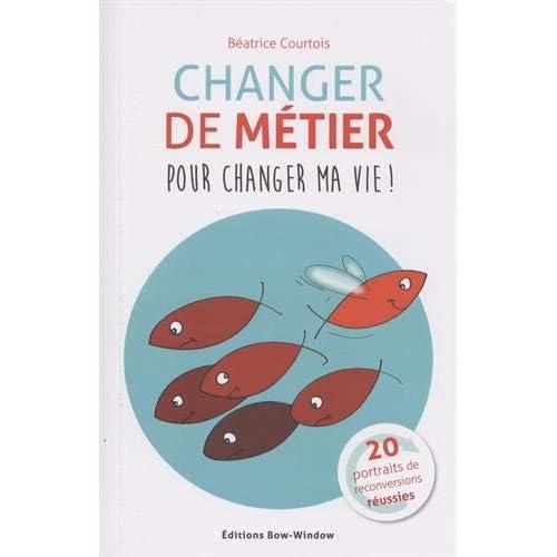 Changer de métier pour changer ma vie !