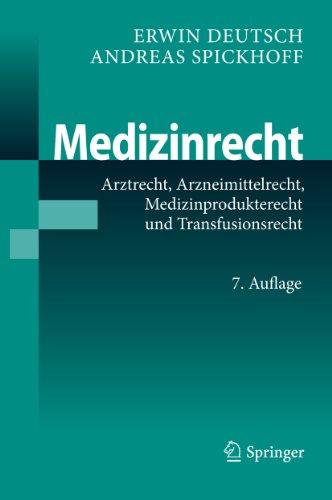Medizinrecht: Arztrecht, Arzneimittelrecht, Medizinprodukterecht und Transfusionsrecht
