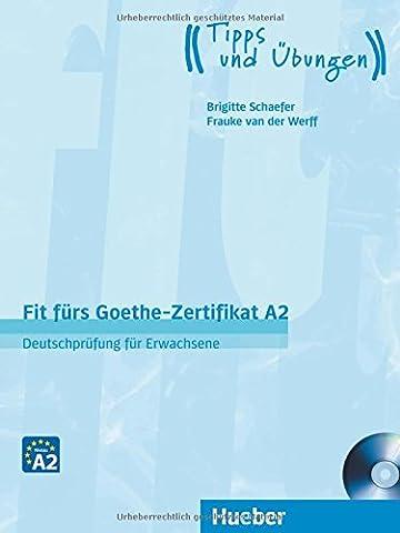 Fit fürs Goethe-Zertifikat A2: Deutschprüfung für Erwachsene.Deutsch als Fremdsprache / Lehrbuch mit Audio-CD (EXA)