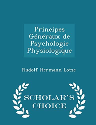 Principes Généraux de Psychologie Physiologique - Scholar's Choice Edition