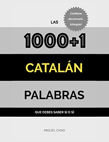 Catalán: Las 1000+1 Palabras que debes saber sí o sí por Miguel Cano