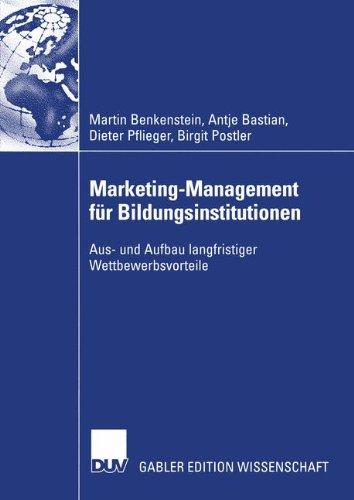 Marketing-Management für Bildungsinstitutionen: Aus- und Aufbau langfristiger Wettbewerbsvorteile