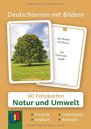Deutschlernen mit Bildern - Natur und Umwelt: 60 Fotokarten auf Deutsch, Englisch, Französisch und Arabisch