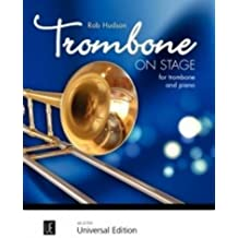 Trombone on Stage: 16 attraktive Vortragsstücke von Klassik über Jazz zu Weltmusik. für Posaune und Klavier.