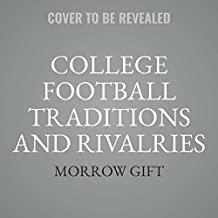 College Football Traditions and Rivalries: Chants, Pranks, and Pageantry