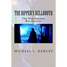 [(The Ripper's Hellbroth : The Watchmaker Revelations)] [By (author) Michael Hawley] published on (August, 2013)