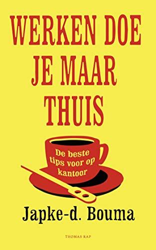 Werken doe je maar thuis (Dutch Edition)