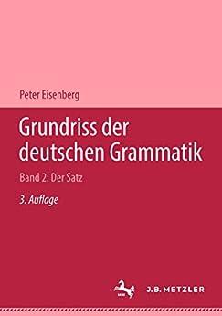 Grundriss der deutschen Grammatik: Band 2: Der Satz: BD 2