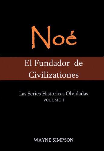 Pdf Noe Fundador De Civilizaciones Las Series Historicas