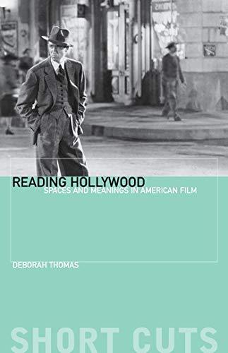 Reading Hollywood: Spaces and Meanings in American Film di Deborah Thomas