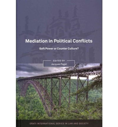 [(Mediation in Political Conflicts: Soft Power or Counter Culture)] [ Edited by Jacques Faget ] [April, 2011]