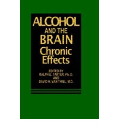 [(Alcohol and the Brain: Chronic Effects)] [Author: R. E. Tarter] published on (October, 1985)