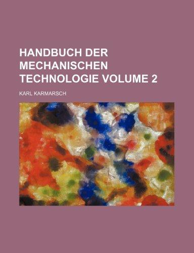 Handbuch Der Mechanischen Technologie Volume 2
