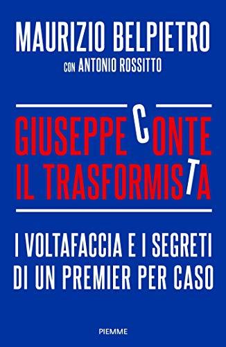 Giuseppe Conte il trasformista. I voltafaccia