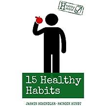 15 Healthy Habits: Gesund aus Gewohnheit
