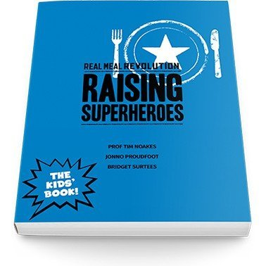 The Real Meal Revolution : Raising Super Heroes by Tim Noakes (2015-11-08)