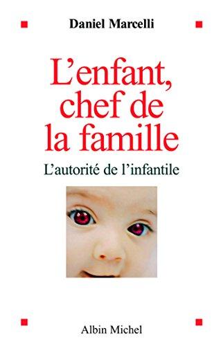 L'Enfant, chef de la famille : L'autorité de l'infantile