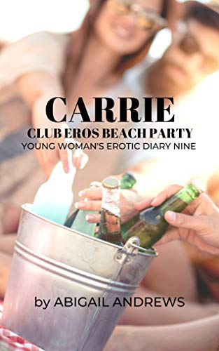 Carrie: Club Eros Beach Party: Young Womans Erotic Diary Nine ...