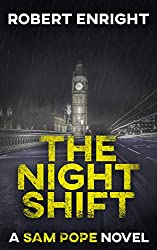 The Night Shift : A high octane thriller that will have you gripped. (Sam Pope Series Book 1)