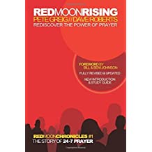 By Pete Greig - Red Moon Rising: Rediscover the Power of Prayer (Red Moon Chronic (15th Anniversary Edition) (2015-05-16) [Paperback]