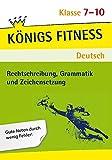 Rechtschreibung, Grammatik und Zeichensetzung. Deutsch Klasse 7-10. In vier Lernschritten zur guten Note: Wissen, Kurs, Training, Kompetenzcheck