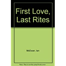 First Love/last Rites