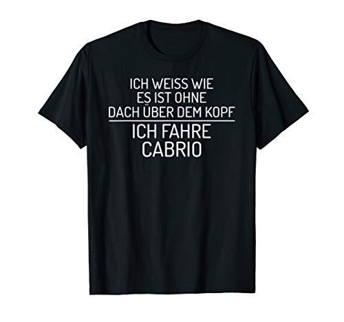 Kein Dach Über Dem Kopf Cabrio Lustiges BWL Studenten T-Shirt