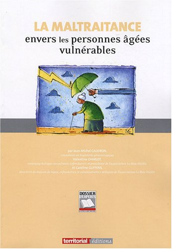 La Maltraitance Envers les Personnes Agées Vulnerables