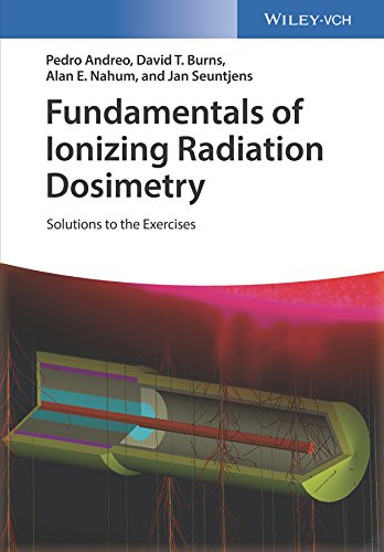 Fundamentals of Ionizing Radiation Dosimetry: Solutions to the Exercises (English Edition)
