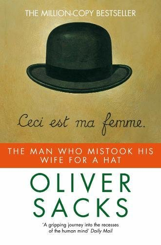 The Man Who Mistook His Wife for a Hat (Picador)