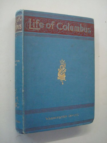 The Life andVoyages of Christopher Columbus by Washington Irving