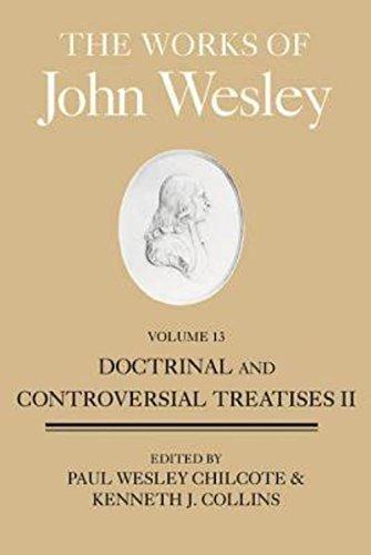 United Methodist Set (The Works of John Wesley, Volume 13: Doctrinal and Controversial Treatises II)