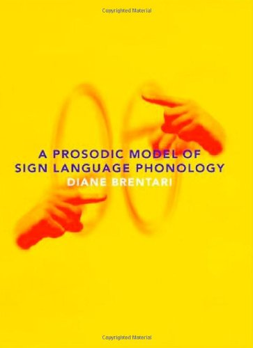 A Prosodic Model of Sign Language Phonology (Language, Speech and Comminication)