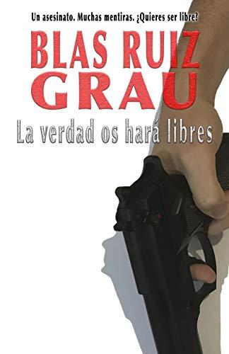 La verdad os hará libres: Edición reescrita par  Blas Ruiz Grau