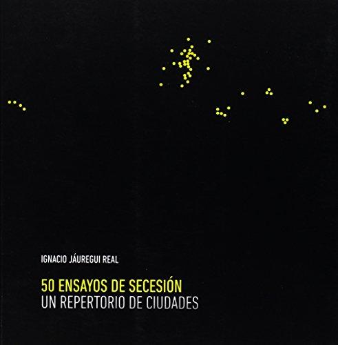 50 Ensayos De Secesion - Un Repertorio De Ciudades...