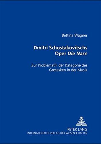 Dmitri Schostakowitschs Oper «Die Nase»: Zur Problematik der Kategorie des Grotesken in der Musik