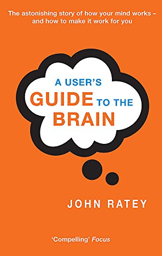 A User's Guide To The Brain por Dr. John J. Ratey