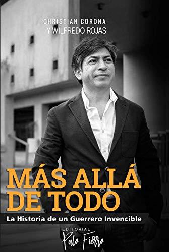 """Más Allá de Todo: """"La Historia de un Guerrero Invencible""""."""
