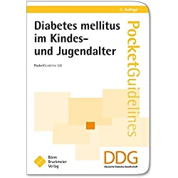 Diabetes mellitus im Kindes- und Jugendalter: Pocket Guideline 5/6 (Praxisempfehlungen der Deutschen Diabetes Gesellschaft)