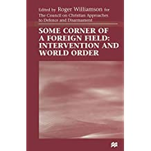 Some Corner of a Foreign Field: Intervention and World Order