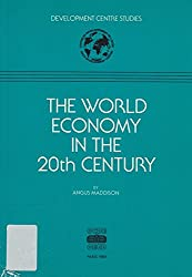 The world economy in the 20th century (Development centre studies)