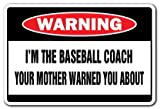 SignMission I 'm The Baseball Coach Warnschild  -  Funny Home Décor für Garagen, der Wohnzimmer, Schlafzimmer, Büros Funny Gag Geschenk Schild, Dekoration