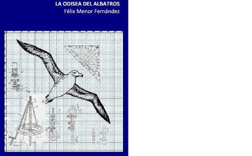 LA ODISEA DEL ALBATROS por FELIX MENOR