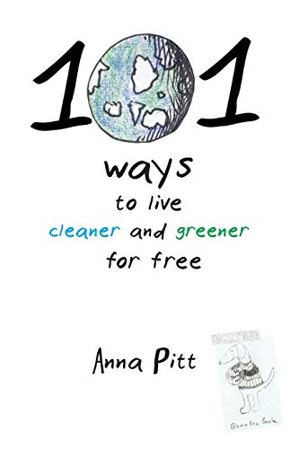 101 Ways to Live Cleaner and Greener for Free - Entsorgung Cleaner